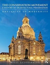 Cover of The Conservation Movement: A History of Architectural Preservation by Miles Glendinning